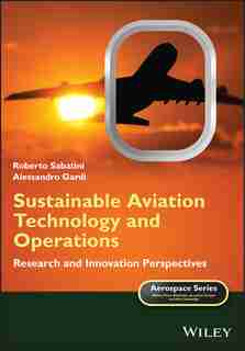 Sustainable Aviation Technology And Operations: Research And Innovation Perspectives by Roberto Sabatini