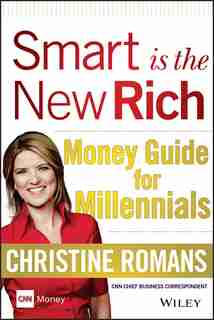 Smart is the New Rich: Money Guide for Millennials by Christine Romans