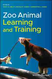 Zoo Animal Learning And Training by Vicky A. Melfi