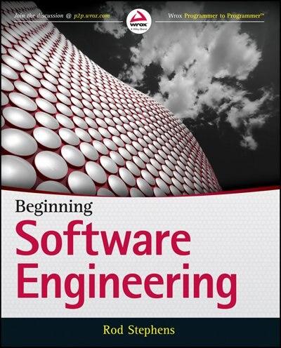 Beginning Software Engineering by Rod Stephens