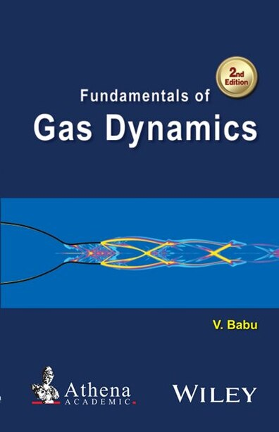 Fundamentals of Gas Dynamics by V. Babu