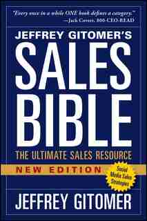 The Sales Bible, New Edition: The Ultimate Sales Resource by Jeffrey Gitomer