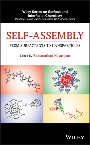 Self-Assembly: From Surfactants to Nanoparticles by Ramanathan Nagarajan