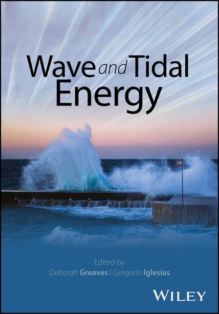 Wave and Tidal Energy by Deborah Greaves