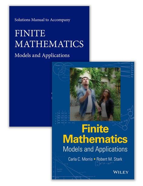 Finite Mathematics: Models and Applications Set by Carla C. Morris