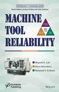 Machine Tool Reliability by Bhupesh K. Lad