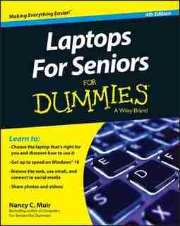 Laptops For Seniors For Dummies de Nancy C. Muir
