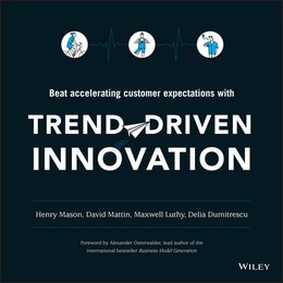 Book Trend-Driven Innovation: Beat Accelerating Customer Expectations by Henry Mason