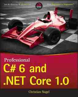 Professional C# 6 and .NET Core 1.0 by Christian Nagel