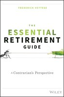 The Essential Retirement Guide: A Contrarian's Perspective