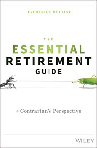 The Essential Retirement Guide: A Contrarians Perspective