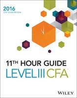 Wiley 11th Hour Guide for 2016 Level III CFA Exam