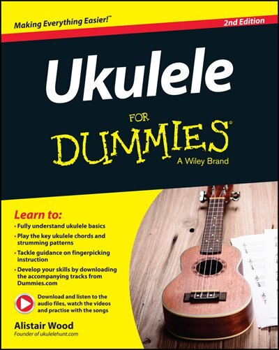 Ukulele For Dummies by Alistair Wood