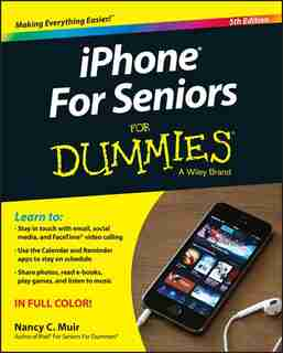 iPhone for Seniors for Dummies by Nancy C. Muir