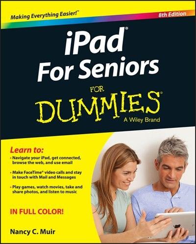 iPad For Seniors For Dummies de Nancy C. Muir