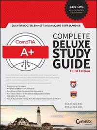 CompTIA A+ Complete Deluxe Study Guide: Exams 220-901 and 220-902