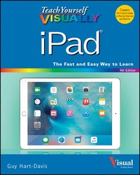 Teach Yourself VISUALLY iPad: Covers iOS 9 and all models of iPad Air, iPad mini, and iPad Pro