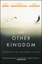 An Other Kingdom: Departing the Consumer Culture