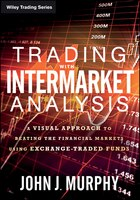 Trading with Intermarket Analysis: A Visual Approach to Beating the Financial Markets Using…