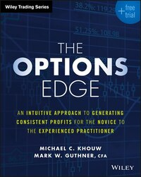 The Options Edge: An Intuitive Approach to Generating Consistent Profits for the Novice to the…