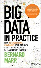 Big Data in Practice: How 45 Successful Companies Used Big Data Analytics to Deliver Extraordinary…