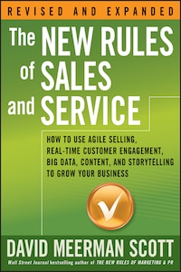 The New Rules of Sales and Service: How to Use Agile Selling, Real-Time Customer Engagement, Big…