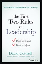 The First Two Rules of Leadership: Dont be Stupid, Dont be a Jerk