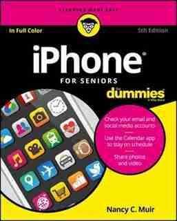 iPhone For Seniors For Dummies de Nancy C. Muir