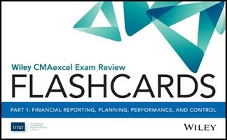Wiley CMAexcel Exam Review 2017 Flashcards : Part 1, Financial Reporting, Planning, Performance…