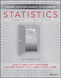 Statistics: Unlocking the Power of Data, 2e Student Solutions Manual: Unlocking the Power of Data…