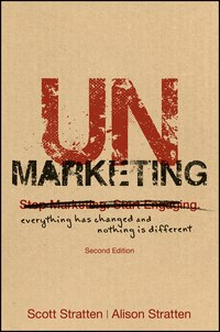 UnMarketing: Everything Has Changed and Nothing is Different