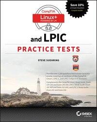 CompTIA Linux+ and LPIC Practice Tests: Exams LX0-103/LPIC-1 101-400, LX0-104/LPIC-1 102-400, LPIC…