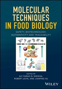 Molecular Techniques in Food Biology: Safety, Biotechnology, Authenticity & Traceability