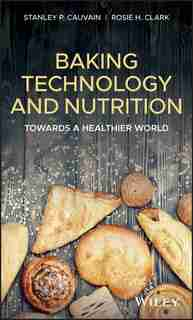Baking Technology And Nutrition: Towards a Healthier World by Stanley P. Cauvain