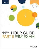 Wiley 11th Hour Guide for 2017 Part II FRM Exam