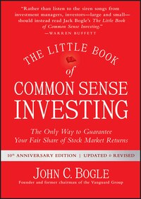 The Little Book of Common Sense Investing, Updated and Revised: The Only Way to Guarantee Your Fair…