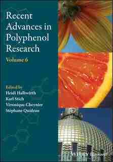 Recent Advances in Polyphenol Research by Heidi Halbwirth