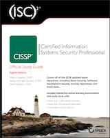 (ISC)2 CISSP Certified Information Systems Security Professional Official Study Guide: Certified…