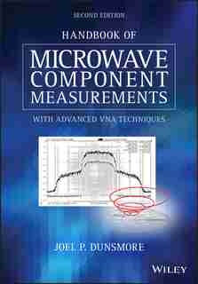 Handbook Of Microwave Component Measurements: With Advanced Vna Techniques by Joel P. Dunsmore