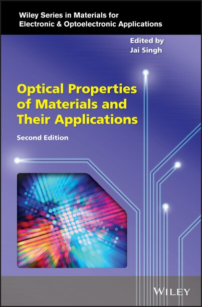 Optical Properties Of Materials And Their Applications by Jai Singh