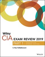 Wiley CIA Exam Review 2019, Part 1: Essentials of Internal Auditing (Wiley CIA Exam Review Series)