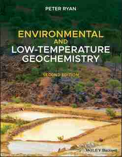 Environmental And Low-temperature Geochemistry by Peter Ryan