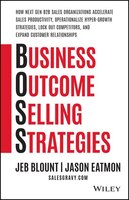 Business Outcome Selling Strategies: How Next Gen B2B Sales Organizations Accelerate Sales…