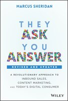 They Ask, You Answer: A Revolutionary Approach To Inbound Sales, Content Marketing, And Today's…