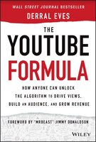 The Youtube Formula: How Anyone Can Unlock The Algorithm To Drive Views, Build An Audience, And…