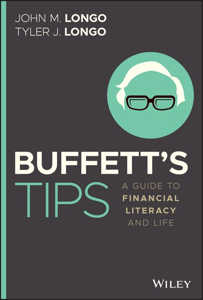 Buffett's Tips: A Guide To Financial Literacy And Life by John M. Longo