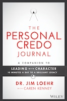 The Personal Credo Journal: A Companion to Leading with Character: 10 Minutes a Day to a Brilliant…