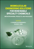 Biomolecular Engineering Solutions For Renewable Specialty Chemicals: Microorganisms, Products, And…