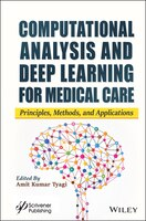 Computational Analysis And Deep Learning For Medical Care: Principles, Methods, And Applications