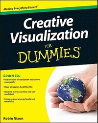 Creative Visualization For Dummies